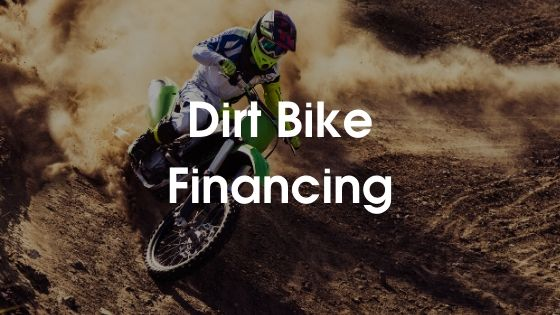 Dirt Bike Financing