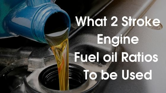 What 2 Stroke Engine Fuel oil Ratios To be Used