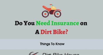 Do You Need Insurance on A Dirt Bike? – Everything You Need to Know