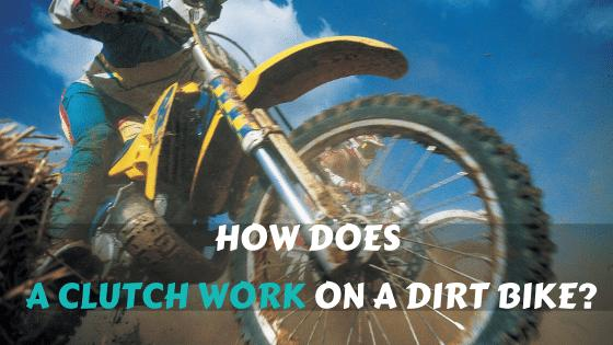 How Does a Clutch Work on a Dirt Bike