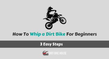 How To Whip a Dirt Bike For Beginners