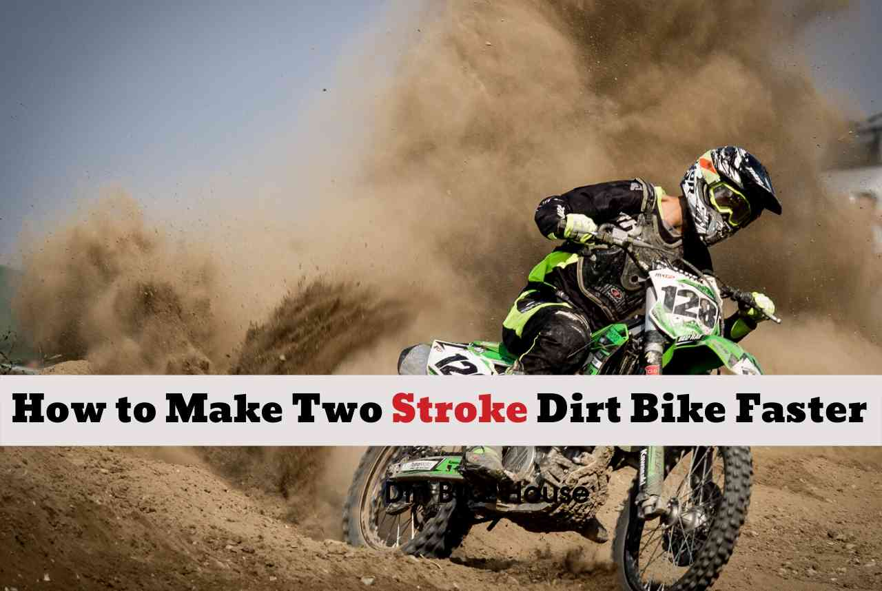 How to Make 2 Stroke Dirt Bike Faster