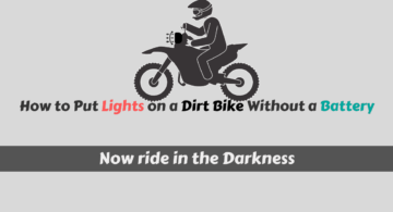 How to Put Lights on A Dirt Bike Without A Battery?