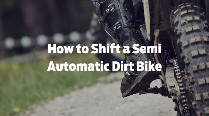 How to Shift a Semi Automatic Dirt Bike