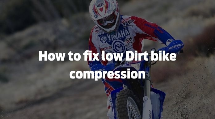 How to fix low compression on a dirt bike?